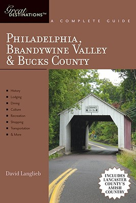 Explorer's Guide Philadelphia, Brandywine Valley & Bucks County: A Great Destination: Includes Lancaster County's Amish Country - Langlieb, David