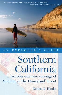 Explorer's Guide Southern California: Includes Extensive Coverage of Yosemite & The Disneyland Resort - Hardin, Debbie K.