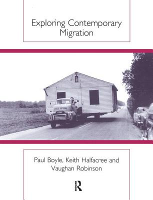 Exploring Contemporary Migration - Boyle, Paul, and Halfacree, Keith H., and Robinson, Vaughan