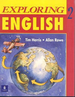 Exploring English, Level 2 Workbook - Harris, Tim, and Rowe, Allan