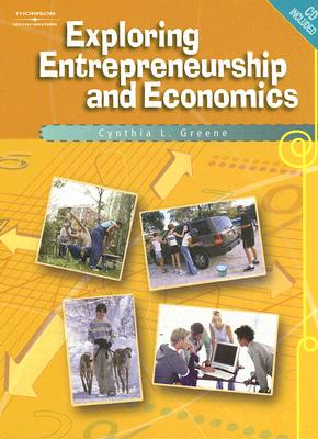 Exploring Entrepreneurship and Economics - Greene, Cynthia L