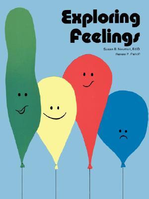 Exploring Feelings: Activities for Young Children - Neuman, Susan B, Edd, and Panoff, Renee