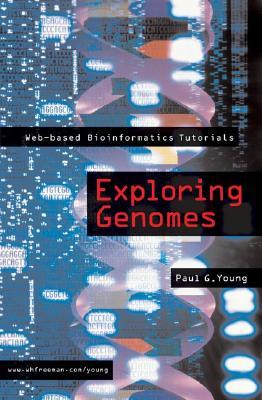 Exploring Genomes: Web-Based Bioinformatics Tutorials - Young, Paul G