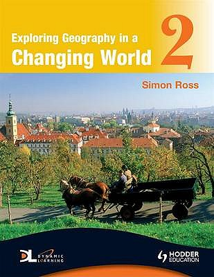 Exploring Geography in a Changing World PB2 - Ross, Simon