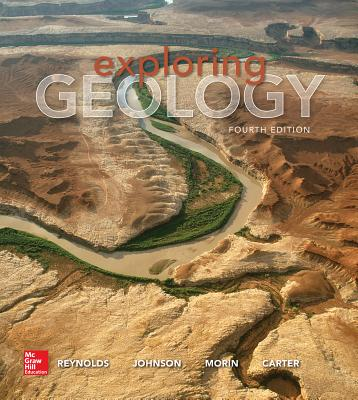 Exploring Geology - Reynolds, Stephen, and Johnson, Julia, and Morin, Paul