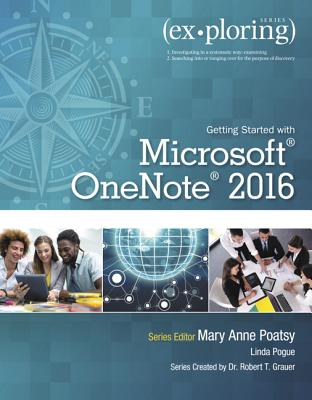 Exploring Getting Started with Microsoft OneNote 2016 - Poatsy, Mary Anne, and Grauer, Robert T., and Pogue, Linda