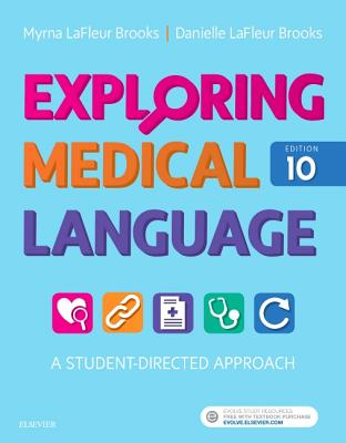 Exploring Medical Language: A Student-Directed Approach - LaFleur Brooks, Myrna, RN, Bed, and LaFleur Brooks, Danielle, Med, Ma