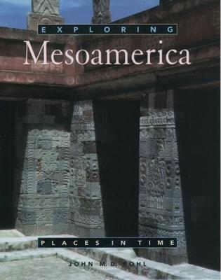 Exploring Mesoamerica - Pohl, John M D