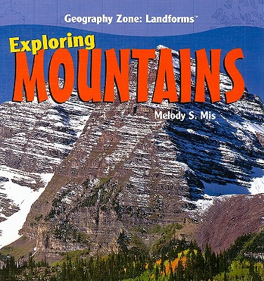 Exploring Mountains - Mis, Melody S