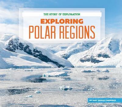 Exploring Polar Regions - Cummings, Judy Dodge
