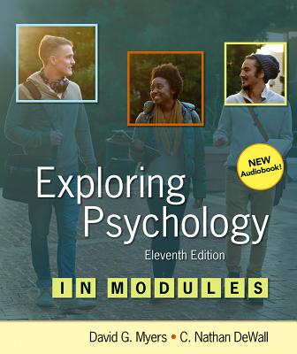Exploring Psychology in Modules - Myers, David G, and Dewall, C Nathan