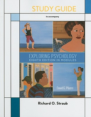 Exploring Psychology: In Modules - Straub, Richard O, Professor, and Myers, David G, Professor, PhD