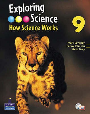 Exploring Science : How Science Works Year 9 Student Book with ActiveBook with CDROM - Levesley, Mark, and Johnson, Penny, and Gray, Steve