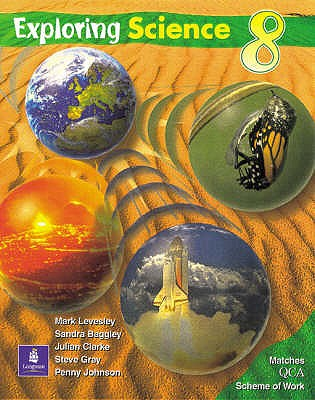 Exploring Science QCA Pupils Book Year 8 Second Edition Paper - Levesley, Mark, and Baggley, Sandra, and Clarke, Julian