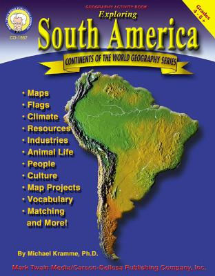 Exploring South America, Grades 4 - 8 - Kramme, Michael
