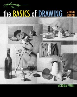 Exploring the Basics of Drawing - Vebell, Victoria