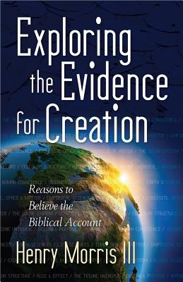 Exploring the Evidence for Creation - Morris, Henry M