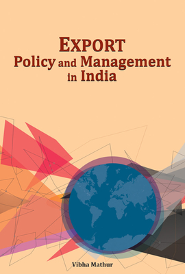 Export Policy & Management in India - Mathur, Vibha