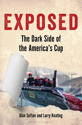 Exposed: The Dark Side of the America's Cup - Sefton, Alan, and Keating, Larry