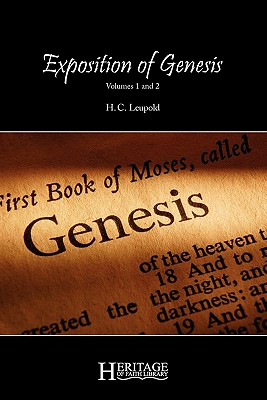 Exposition of Genesis: Volumes 1 and 2 - Leupold, H C, and Peeler, Tommy (Foreword by)