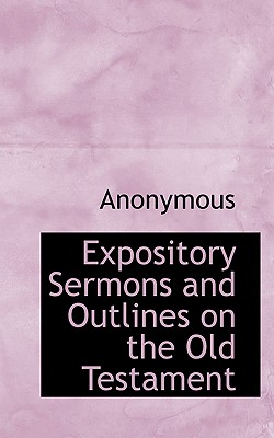 Expository Sermons and Outlines on the Old Testament - Anonymous