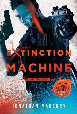 Extinction Machine: A Joe Ledger Novel - Maberry, Jonathan