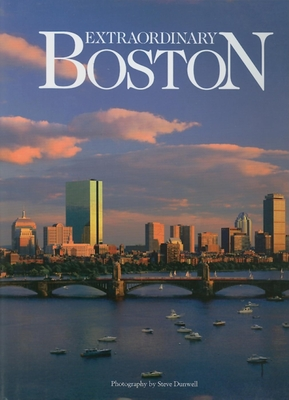 Extraordinary Boston - Dunwell, Steve (Photographer)