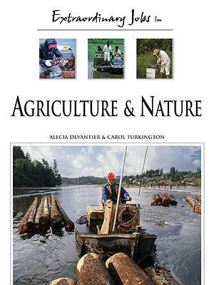 Extraordinary Jobs in Agriculture and Nature - Devantier, Alecia T, and Turkington, Carol A