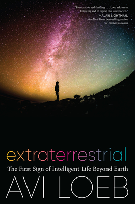 Extraterrestrial: The First Sign of Intelligent Life Beyond Earth - Loeb, Avi
