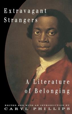 Extravagant Strangers - Phillips, Caryl (Editor)