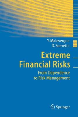 Extreme Financial Risks: From Dependence to Risk Management - Malevergne, Yannick, and Sornette, Didier