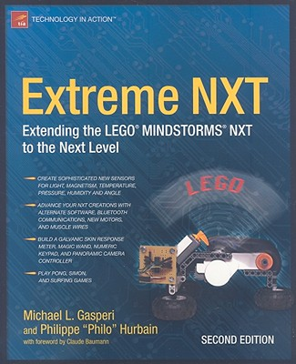 Extreme NXT: Extending the LEGO MINDSTORMS NXT to the Next Level - Gasperi, Michael