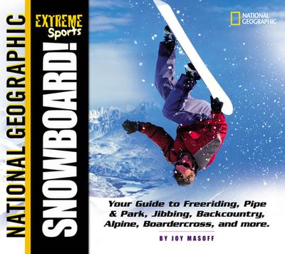 Extreme Sports: Snowboard! - Masoff, Joy