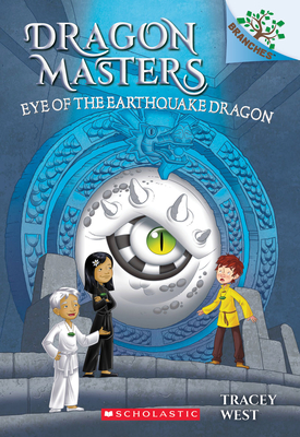 Eye of the Earthquake Dragon: A Branches Book (Dragon Masters #13), 13 - West, Tracey