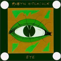 Eye - Robyn Hitchcock