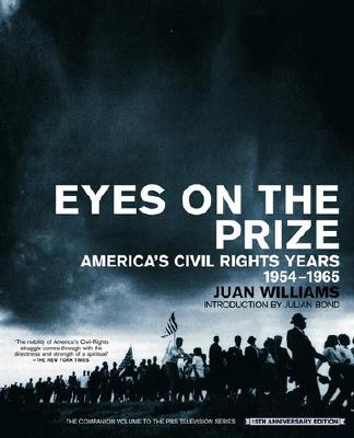 Eyes on the Prize: America's Civil Rights Years, 1954-1965 - Williams, Juan, and Bond, Julian (Introduction by)