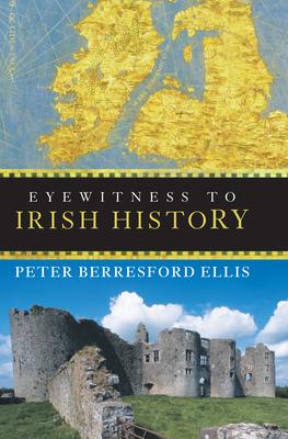 Eyewitness to Irish History - Ellis, Peter Berresford