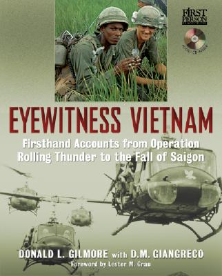 Eyewitness Vietnam: Firsthand Accounts from Operation Rolling Thunder to the Fall of Saigon -