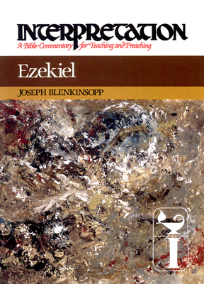 Ezekiel: Interpretation: A Bible Commentary for Teaching and Preaching - Blenkinsopp, Joseph