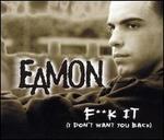F**k It (I Don't Want You Back) [Australia CD]
