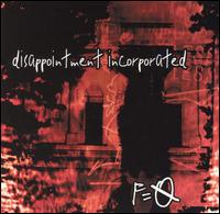 F=O - Disappointment Incorporated