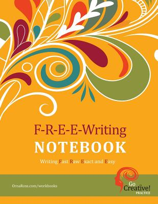 F-R-E-E-Writing Notebook: A Go Creative! Tool - Ross, Orna