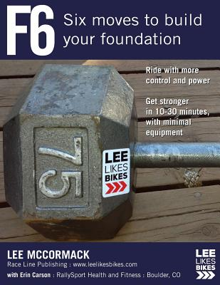 F6: Six Moves to Build Your Foundation - McCormack, Lee, Mr.