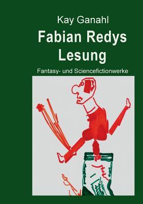 Fabian Redys Lesung: Fantasy- und Sciencefictionwerke - Ganahl, Kay