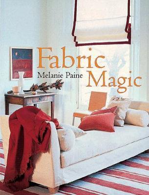 Fabric Magic - Paine, Melanie