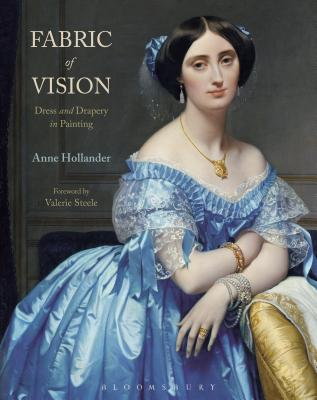 Fabric of Vision: Dress and Drapery in Painting - Hollander, Anne