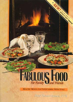 Fabulous Food for Family and Friends: Healthy Menus for Entertaining with Style - Peters, Cheryl D Thomas, and Harvey, Susan (Editor)