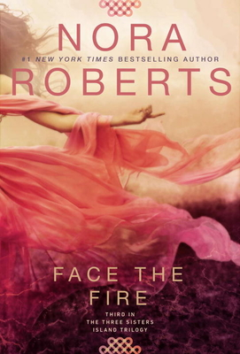 Face the Fire - Roberts, Nora