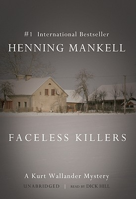 Faceless Killers - Mankell, Henning, and Hill, Dick (Read by)