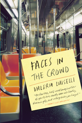 Faces in the Crowd - Luiselli, Valeria, and Macsweeney, Christina (Translated by)